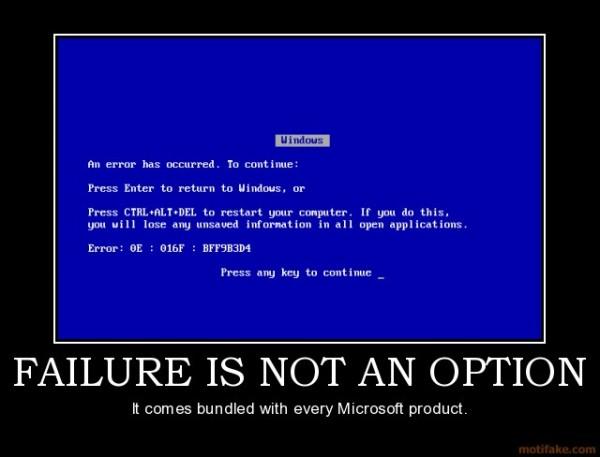 failure-is-not-an-option-bsod-microsoft-fail-demotivational-poster-12097007091.jpg